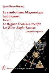 Le symbolisme Maçonnique traditionnel : Le Régime Ecossais Rectifié – Les Rites Anglo-Saxons
