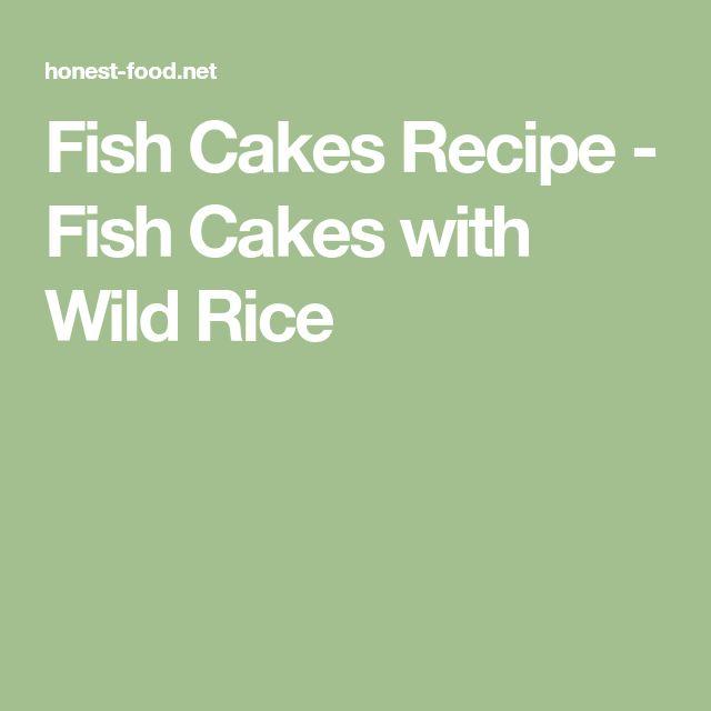 Fish Cakes Recipe - Fish Cakes with Wild Rice