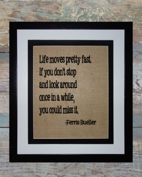 Ferris Bueller Quote: Best 25+ Life Moves Pretty Fast Ideas On Pinterest