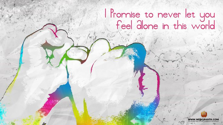 I Promise To Never Let You Feel Alone In The World - Happy Promise Day.