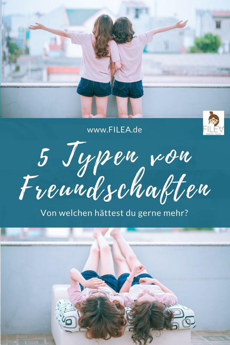 5 Typen von Freundschaften. Die oberflächliche, persönliche oder intelligente Freundschaft, wovon hättest du gerne mehr?