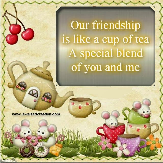 Friendship Tea Sayings : Best images about friendship on happy day and friends forever