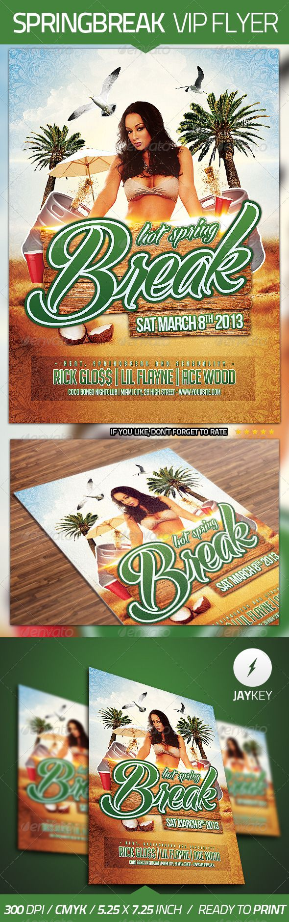 Spring Break Flyer Template  #GraphicRiver            Super easy to edit, all well organized in folders with names, you can easily change Texts, Colors, Add/Remove objects to this layered PSD.   Is very simple add your own image.   All text can be edited.  PURCHASE INCLUDES   Layered PSD File, Print ready / 5.25×7.25 INCH / CMYK / 300dpi  Help File   In the help file you will find links to the font used in the flyer.  —– –—- ——ALL FONTS ARE FREE —-—–—- ——-   If you like, Don't forget to rate  .     Created: 12April13 GraphicsFilesIncluded: PhotoshopPSD Layered: Yes MinimumAdobeCSVersion: CS3 PrintDimensions: 5.5×7.5 Tags: beach #break #club #disco #event #exotic #fruit #girl #holiday #house #jungle #music #night #nightclub #palm #paradise #partyflyer #poster #sexy #spring #summer #tropical #water #wild #wood
