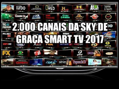 Instalando 2.000 canais sky de graça na smart tv 2017