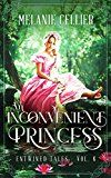 An Inconvenient Princess: A Retelling of Rapunzel (Entwined Tales Book 6) by Melanie Cellier (Author) #Kindle US #NewRelease #Teen #Young #Adult #eBook #ad