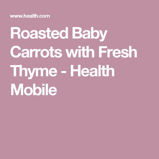 Roasted Baby Carrots with Fresh Thyme - Health Mobile