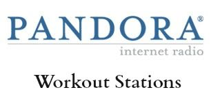 Pandora workout stations - with more variety than just by artists or genre