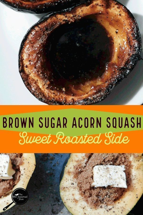 Brown Sugar Acorn Squash Recipe Acorn Squash Fast Easy Meals