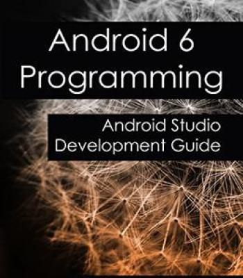 Android 6 Programming: Android Studio Development Guide PDF