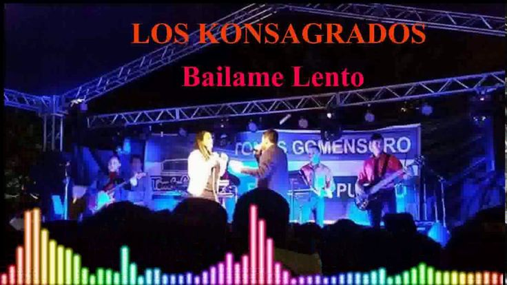 Los Konsagrados 2017-2018 ((Bailame lento)) - YouTube