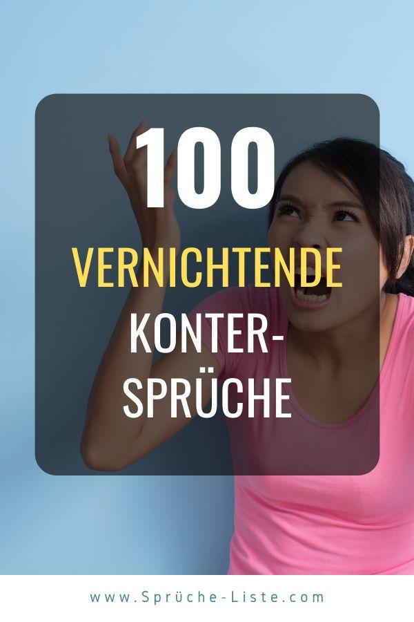 100 Vernichtende Kontersprüche die Dich unschlagbar machen