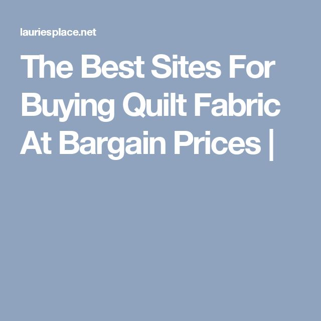 The Best Sites For Buying Quilt Fabric At Bargain Prices |
