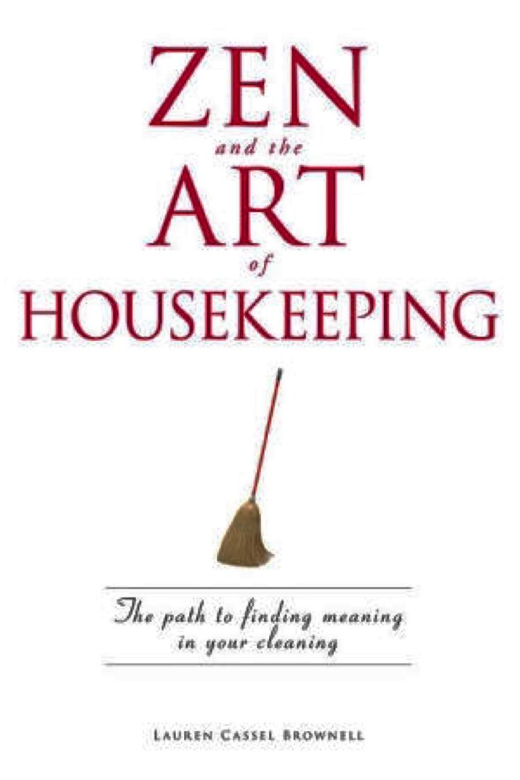 I read this book instead of cleaning my house. It was a very zen experience, lol. Zen and the art of housekeeping by Lauren Brownwell -bookerina.com