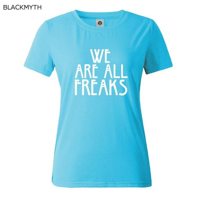 WE ARE ALL FREAKS Letter Women Tshirt Cotton Funny Casual Hipster Shirt Lady White Black Top Tees Plus Size