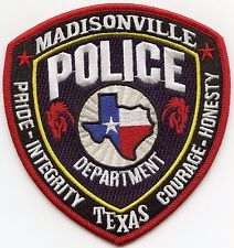 MADISONVILLE TEXAS TX Pride Integrity Courage Honesty POLICE PATCH