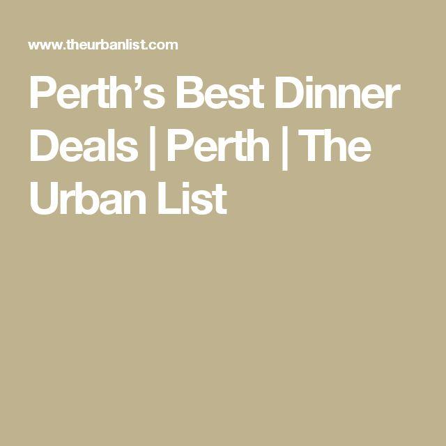 Perth's Best Dinner Deals | Perth | The Urban List