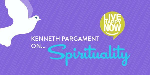 Kenneth Pargament on Spirituality | Live Happy Magazine