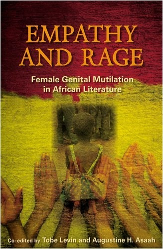 Empathy and Rage: Female Genital Mutilation in African Literature.  Very interesting yet amazing!