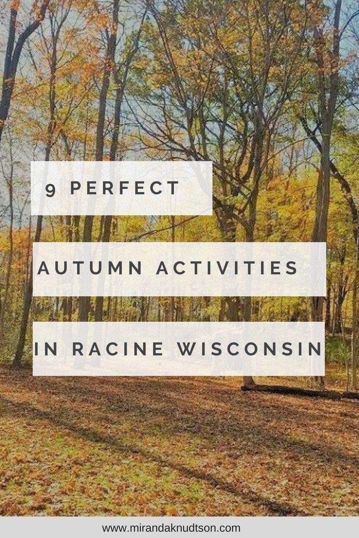 Perfect Autumn Activities In Racine Wisconsin Racine Wisconsin