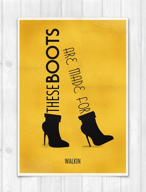 These Are Their Stories More Features Mariska Hargitay: PRINT A4 Nancy Sinatra These Boots Are Made By