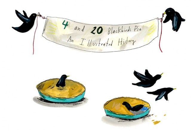 Four and Twenty Blackbirds Pie: An Illustrated History