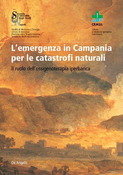 L'emergenza in Campania per le catastrofi naturali. Il ruolo dell'ossigenoterapia iperbarica