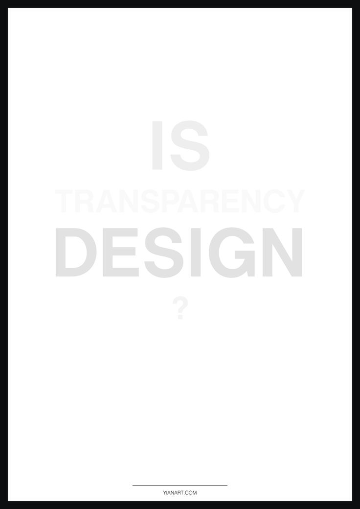 Is transparency design_Graphic Design Posters.  More Work: https://www.behance.net/gallery/43164527/Graphic-Design-Posters http://www.yianart.com/?p=1512