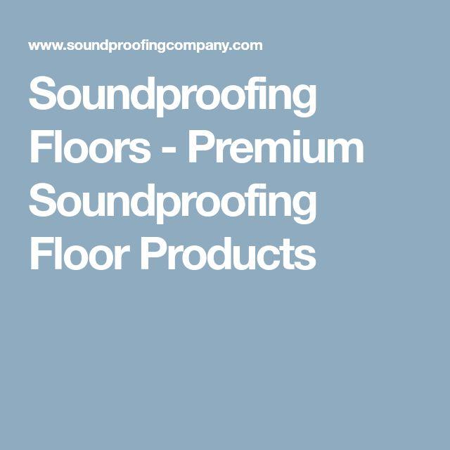 Soundproofing Floors - Premium Soundproofing Floor Products