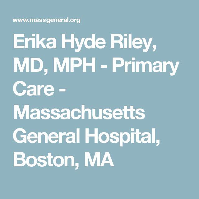 Erika Hyde Riley, MD, MPH - Primary Care - Massachusetts General Hospital, Boston, MA