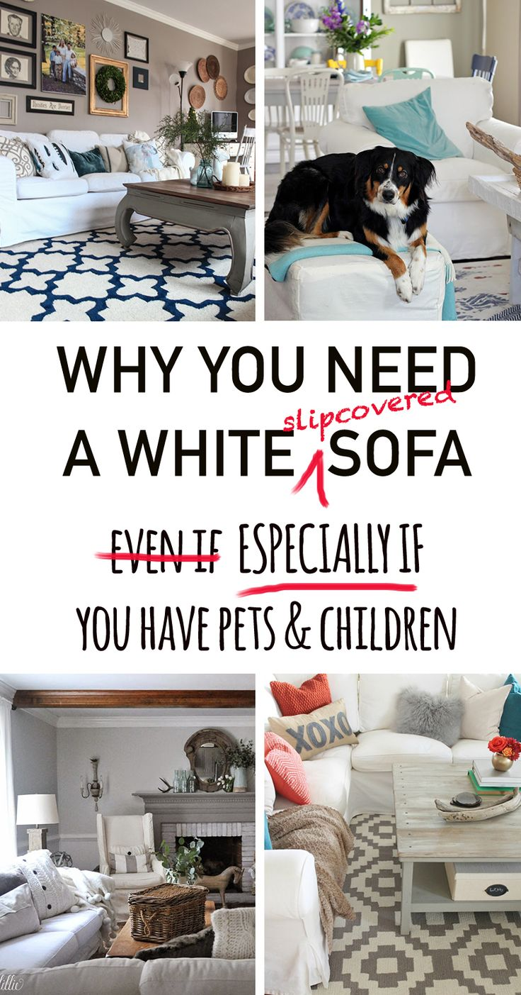 Why white slipcovers work best with many design styles and tips on how to keep them white with children and pets.