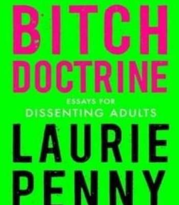 Bitch Doctrine: Essays For Dissenting Adults PDF