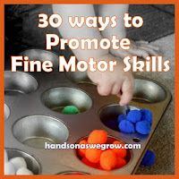 30 materials and activities that promote Fine Motor Skills in young children.