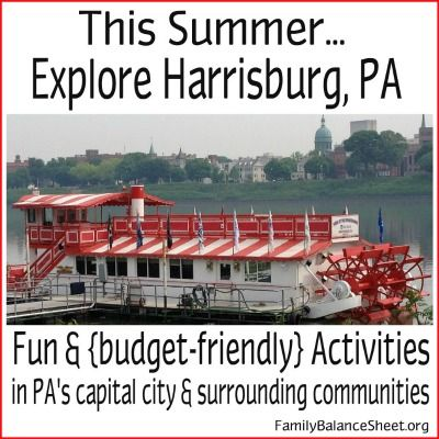 This Summer, Explore Harrisburg PA ~ Fun & Budget-Friendly Activities in PA's Capital City & Surrounding Communities.