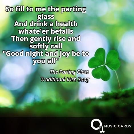 Fill to me the parting glass. #StPatricksDay #IrishPride #Ireland #Quotes