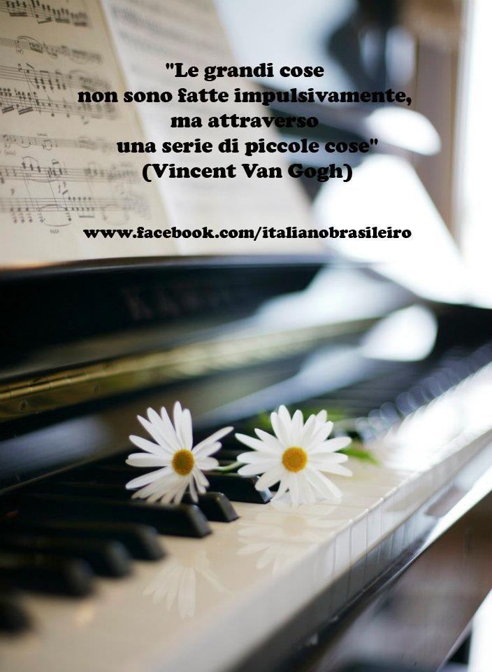 """""""Le grandi cose non sono fatte impulsivamente, ma attraverso una serie di piccole cose""""  (Vincent Van Gogh)"""