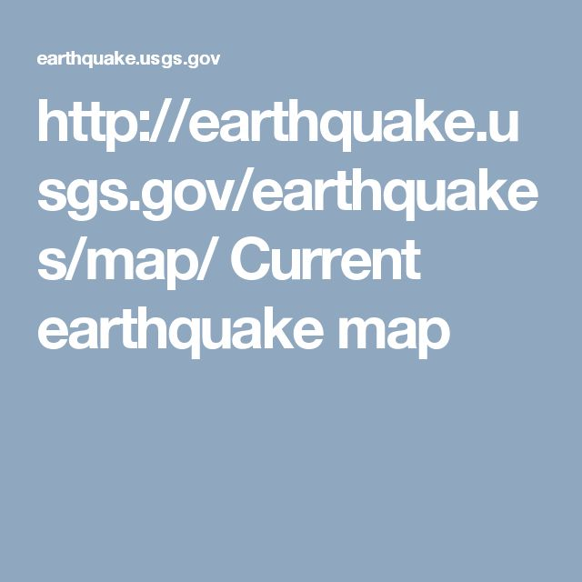 http://earthquake.usgs.gov/earthquakes/map/ Current earthquake map