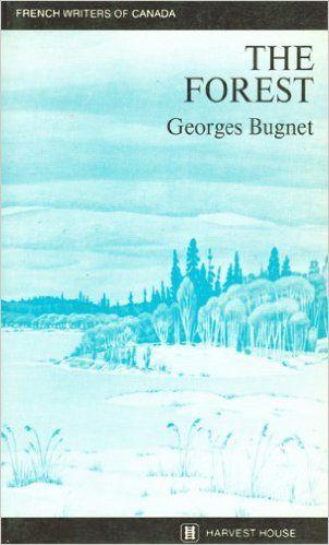 The Forest: Amazon.ca: Georges Bugnet, David Carpenter: Books