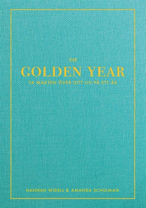 The golden year : ta makten över ditt liv på ett år (Bok)