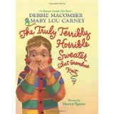 The Truly Terribly Horrible Sweater...That Grandma Knit (Blossom Street Kids Books) (Hardcover)By Debbie Macomber