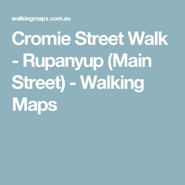Cromie Street Walk - Rupanyup (Main Street) - Walking Maps