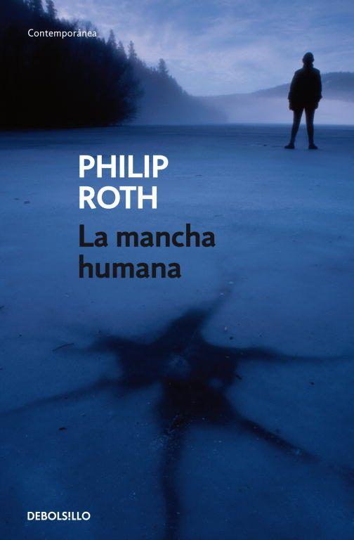 La Mancha humana. Philip Roth (DeBolsillo - Random House Mondadori)