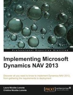 Implementing Microsoft Dynamics NAV 2013: Discover all you need to know to implement Dynamics NAV 2013 from gathering the requirements to deployment free download by Laura Nicolas Lorente Cristina Nicolas Lorente ISBN: 9781849686020 with BooksBob. Fast and free eBooks download.  The post Implementing Microsoft Dynamics NAV 2013: Discover all you need to know to implement Dynamics NAV 2013 from gathering the requirements to deployment Free Download appeared first on Booksbob.com.