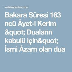 """Bakara Süresi 163 ncü Âyet-i Kerim """" Duaların kabulü için""""  İsmi Âzam olan dua"""