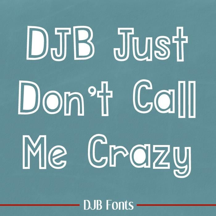 Image for DJB Just Don't Call Me Crazy font