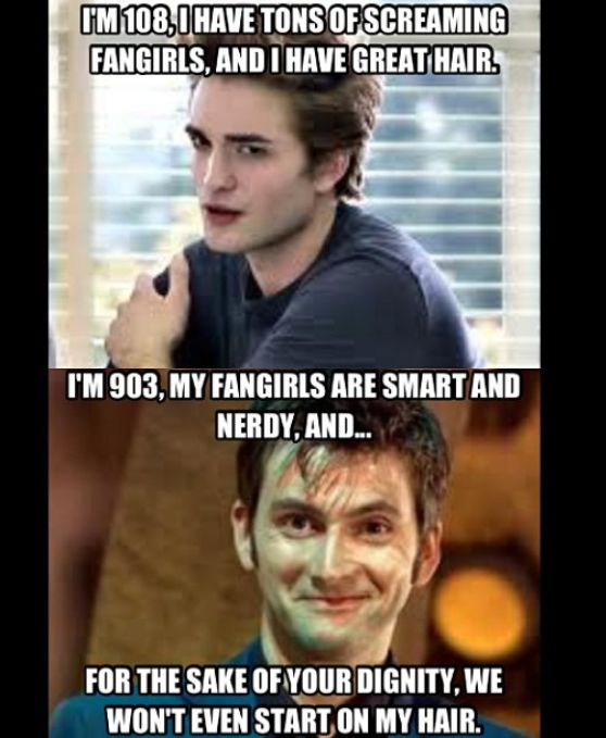 Dr. Who  Sparkles the Vampire. Always.  Also, The Doctor's hair (especially 10) pretty much impregnates all women who look in his general direction, lol