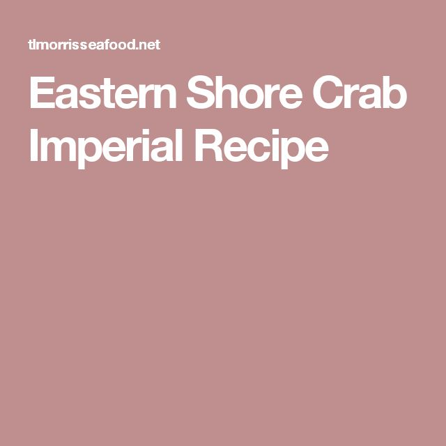 Eastern Shore Crab Imperial Recipe