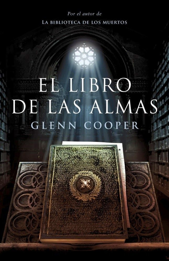 El libros de las almas de Glenn  Cooper. el segundo título de la trilogía del cementerio de los muertos. Agosto 2014