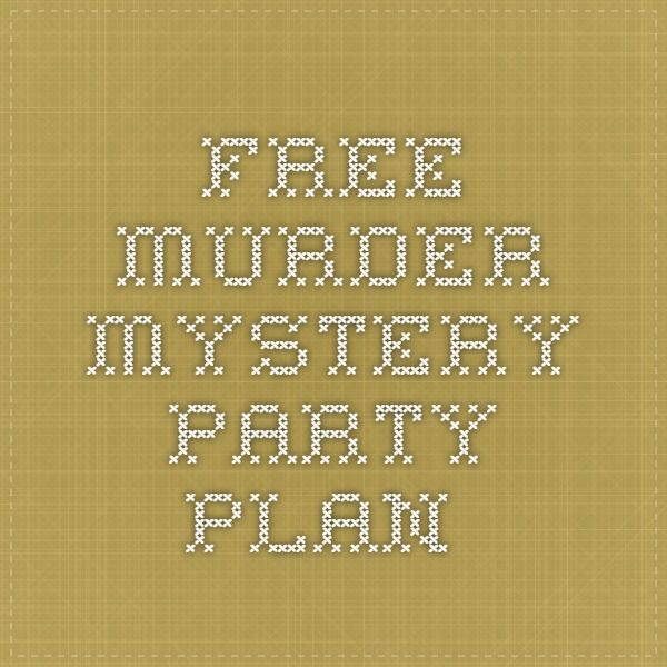 Free Murder Mystery Party Plan                                                                                                                                                                                 More
