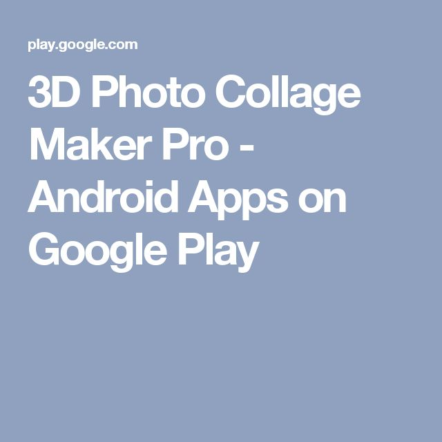 3D Photo Collage Maker Pro - Android Apps on Google Play