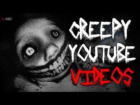 8 Creppy YouTube Videos